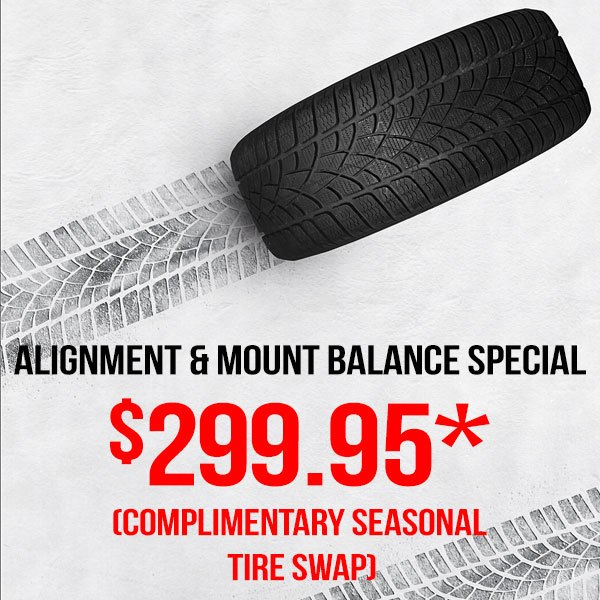 Alignment & Mount/Balance Special